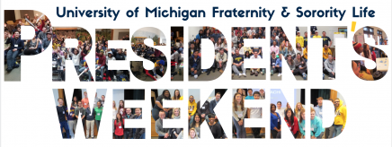 """There is text that reads """"University of Michigan Fraternity & Sorority Life Presidents Weekend"""" with images of students and facilitators inside of the letters of the word """"Presidents Weekend"""""""